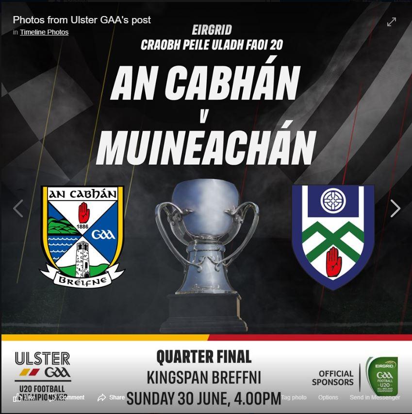 Eirgrid Ulster GAA Under 20 Monaghan V Cavan – Sunday the 30th of June in Cavan
