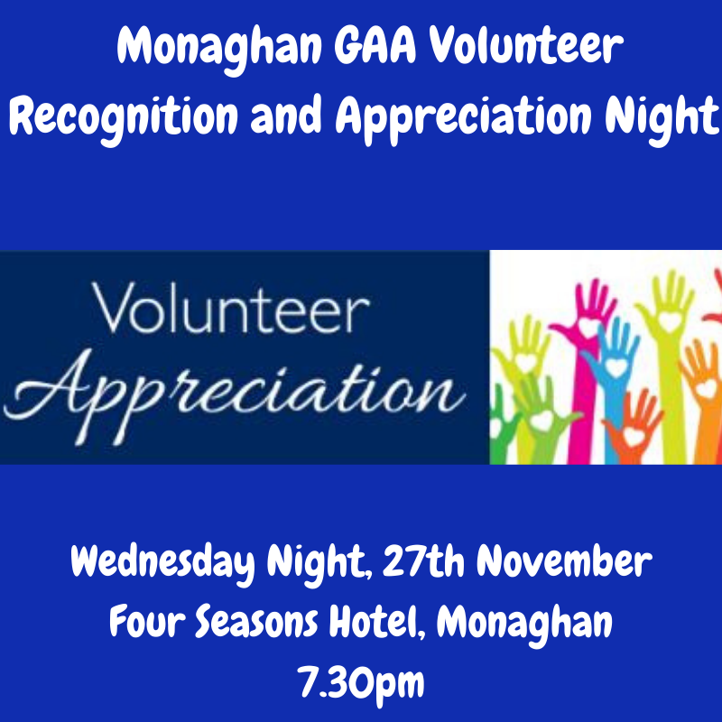 Monaghan GAA Volunteer Recognition and Appreciation Night – Wednesday 27thNovember